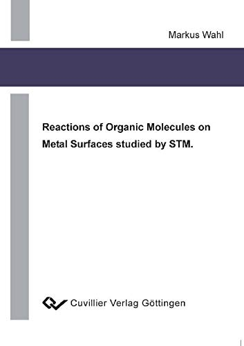 Reactions of Organic Molecules on Metal Surfaces studied by STM. (English Edition)