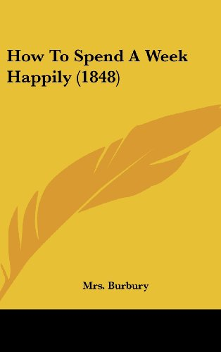 How to Spend a Week Happily (1848)