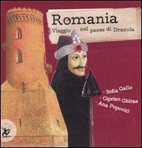 Romania. Viaggio nel paese di Dracula