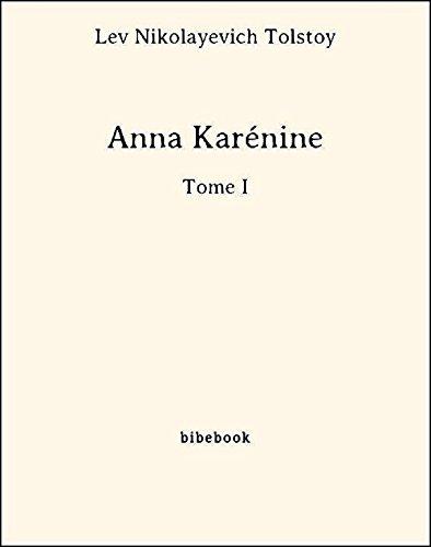 Anna Karénine - Tome I (French Edition)