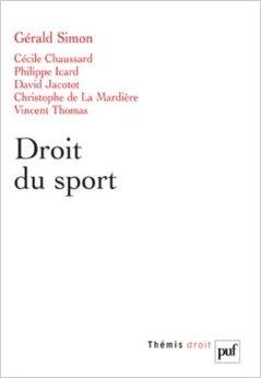 Droit du sport de Gérald Simon (sous la direction de) ( 9 avril 2012 )
