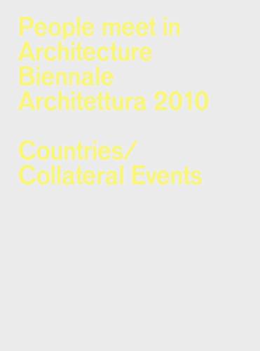 People Meet in Architecture: Biennale Architettura 2010: La Biennale di Venezia, Official Catalog