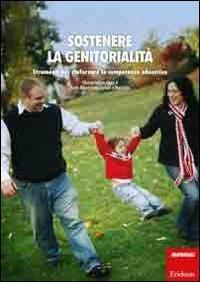 Sostenere la genitorialità. Strumenti per