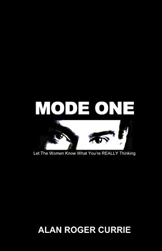 Mode One: Let the Women Know What You\'re Really Thinking