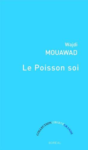 Le Poisson soi : (Version quarante-deux ans) par Wajdi Mouawad
