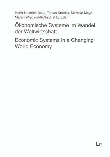 Ökonomische Systeme im Wandel der Weltwirtschaft /Economic Systems in a Changing World Economy: Festschrift zum 65. Geburtstag von Professor Dr. Karl ... und internationales Management) -