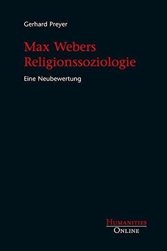 Max Webers Religionssoziologie: Eine Neubewertung