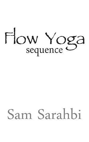 Flow Yoga Sequence: Vinyasa Yoga Sequence Script (Volume 1) by