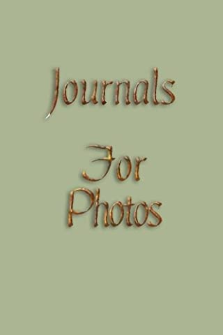 Journals For Photos: 6 x 9, 108 Lined Pages (diary, notebook, journal)