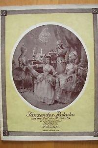Tanzendes Rokoko und die Zeit der Romantik - Tänze alter Meister für Klavier leicht gesetzt