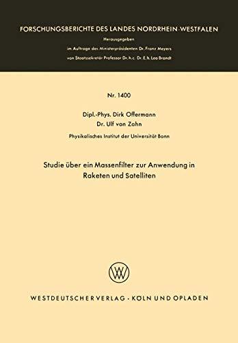 Studie Über Ein Massenfilter Zur Anwendung In Raketen Und Satelliten (Forschungsberichte des Landes Nordrhein-Westfalen (1400), Band 1400)