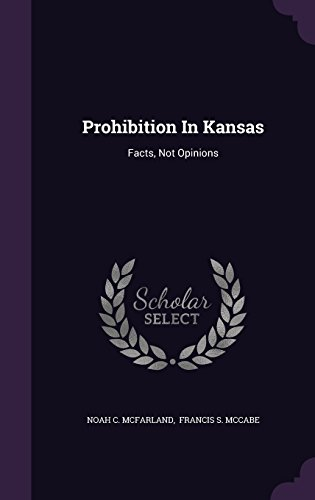 Prohibition In Kansas: Facts, Not Opinions