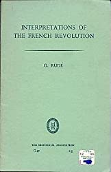 Interpretations of the French Revolution (Pamphlets: general series / Historical Association)