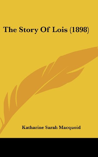 The Story of Lois (1898)