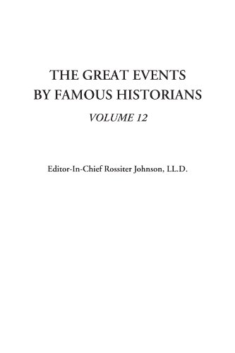 The Great Events by Famous Historians: V12: Vol 12