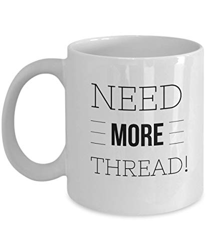 Funny Quilting Coffee Mug Gift - Need More Thread! - Quilt and Quilters Long Arm Mug Tea Cup Gift - Long Arm Quilting Designs