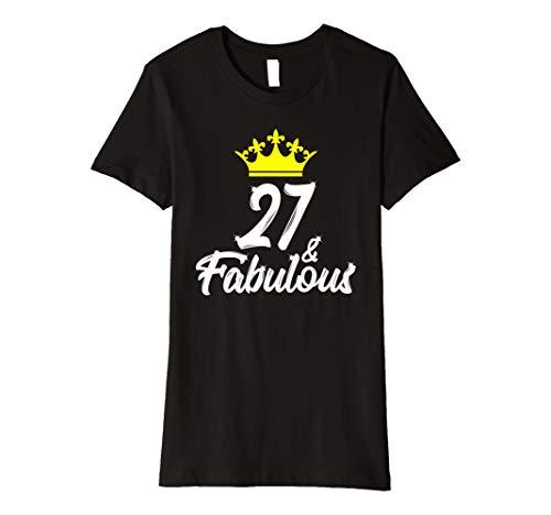 Damen 27 And Fabulous TShirt Geburtstags Shirt Mit Krone Geschenk