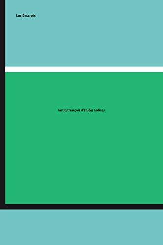 Macroecología de los Andes peruanos: Situación actual y dinámica de cambio en los últimos 20000 años (Travaux de l'IFÉA) por José A. Salaverry Llosa