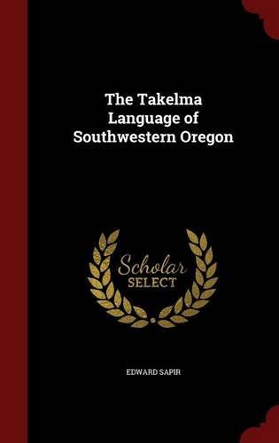 The Takelma Language of Southwestern Oregon
