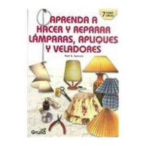 aprenda-a-hacer-y-reparar-lamparas-apliques-y-veladores-learn-to-make-and-repair-lamps-light-fixture