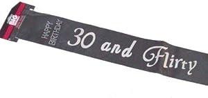 30th Birthday Sash 30 And Flirty Black & Silver Satin Happy Birthday Party Sash With Diamante Stones (accesorio de disfraz)