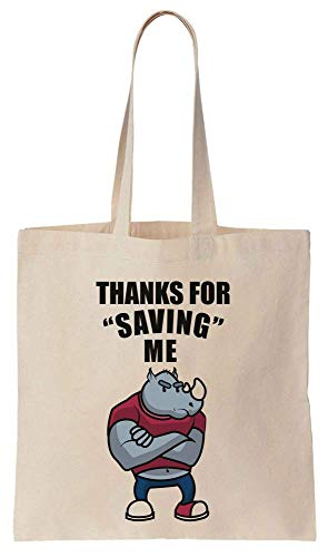 Thanks For Saving Me - Pissed Rhino Cotton Canvas Tote Bag