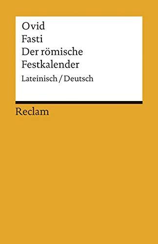 Fasti / Der römische Festkalender: Lateinisch/Deutsch (Reclams Universal-Bibliothek)