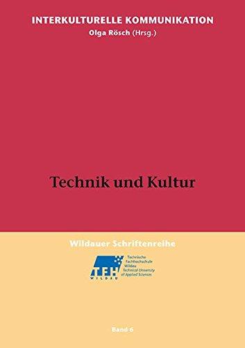 Technik und Kultur (Wildauer Schriftenreihe Interkulturelle Kommunikation)