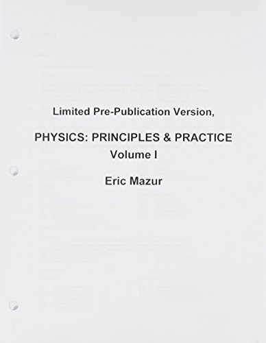 Limited Pre-Publication Version, Physics: Principles and Practices, Volume 1 by Eric Mazur (2006-08-10)