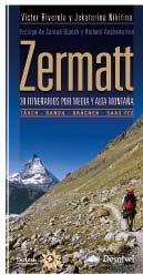 Zermatt - 30 itinerarios por media y alta montaña (Guia Montañera) por Victor Riverola