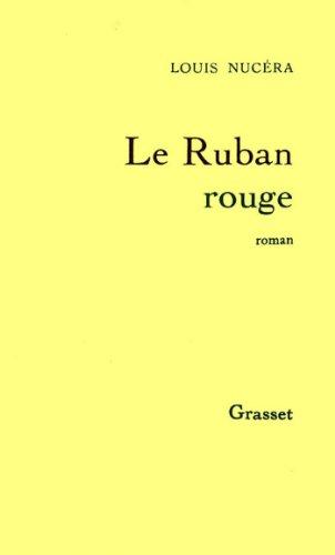 Le ruban rouge (Littérature) par Louis Nucéra