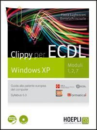 Clippy per ECDL. Windows XP. Per le Scuole superiori. Con CD-ROM