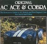 Original Ac Ace and Cobra: Restorer's Guide to A.C., Bristol and Ford E Ngined Cars - Ace, Aceca and Cobra (Full Color Restoration Guides Series)