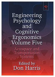 005: Engineering Psychology and Cognitive Ergonomics: Volume 5: Aerospace and Transportation Systems (Engineering Psychology and Cognitive Ergonomics Series)
