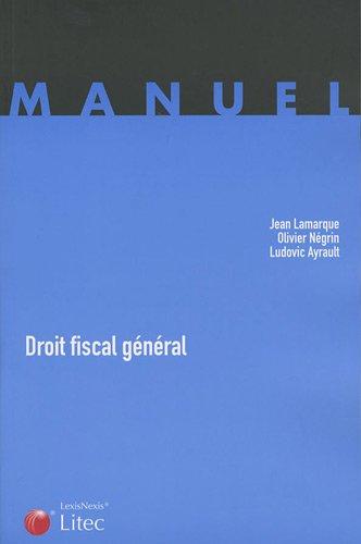 Droit Fiscal Général par Jean Lamarque, Ludovic Ayrault, Olivier Négrin