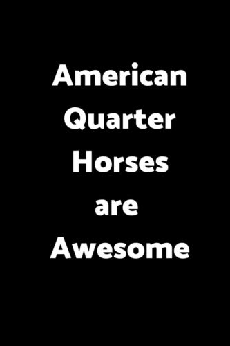 American Quarter Horses Are Awesome: 6 x 9 - 120 pages  - Wide Ruled Lined Journal Diary Notebook for The Horse enthusiast por Nine Forty Publishing