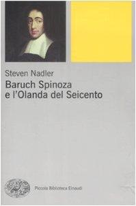 Baruch Spinoza e l'Olanda del Seicento