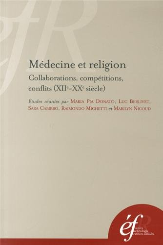 Mdecine et religion : Collaborations, comptitions, conflits (XIIe-XXe sicles)