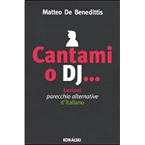 Cantami o dj... Lezioni parecchio alternative d'it