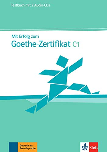 Mit Erfolg zum Goethe-Zertifikat C1: Testbuch + 2 Audio-CDs (ALL NIVEAU ADULTE TVA 5,5%)
