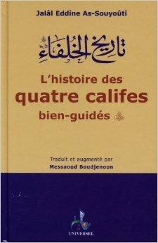 L'histoire des quatre califes bien-guids de AS-SOUYOUTI ,Jall Eddne ( 1 mai 2008 )