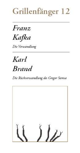 Die Verwandlung / Die Rückverwandlung des Gregor Samsa