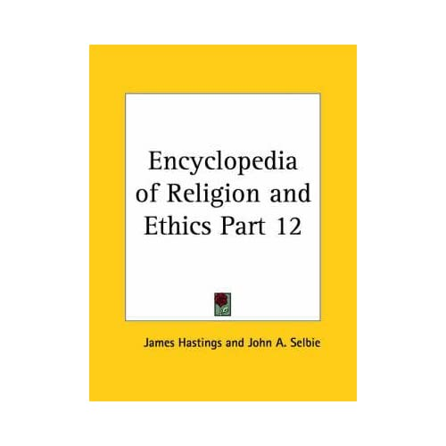 [(Encyclopedia of Religion & Ethics (1908): v. 12)] [By (author) James Hastings] published on (January, 2003)