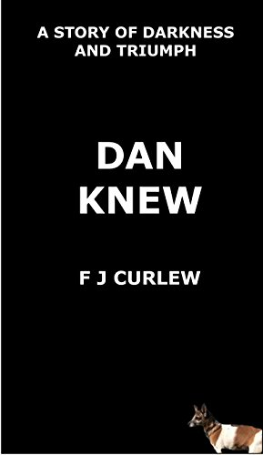 Dan Knew by [Curlew, F J]