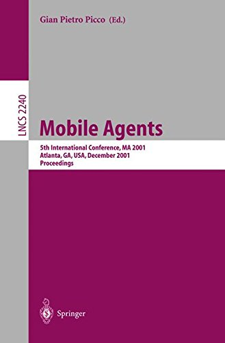 Mobile Agents: 5th International Conference, MA 2001 Atlanta, GA, USA, December 2-4, 2001 Proceedings (Lecture Notes in Computer Science)