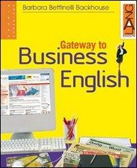 Gateway to Business English. Per gli Ist. tecnici e professionali