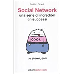 Social network. Una serie di incredibili (in)successi