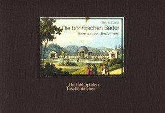 Die böhmischen Bäder. Bilder aus dem Biedermeier.