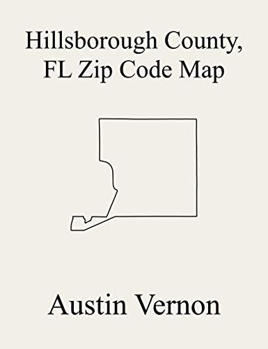 Hillsborough County, Florida Zip Code Map: Includes Keystone-Citrus Park, Plant City, Ruskin, Brandon, Tampa, Wimauma-Riverview, and Palm River-Gibsonton (English Edition) -