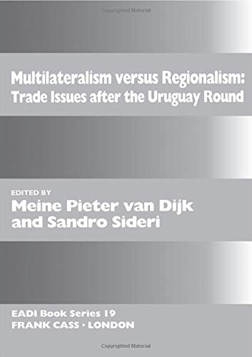 Multilateralism Versus Regionalism: Trade Issues After the Uruguay Round (Eadi-Book Series, 19)